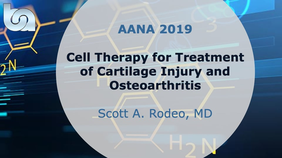 Cell Therapy for Treatment of Cartilage Injury and Osteoarthritis - AANA19