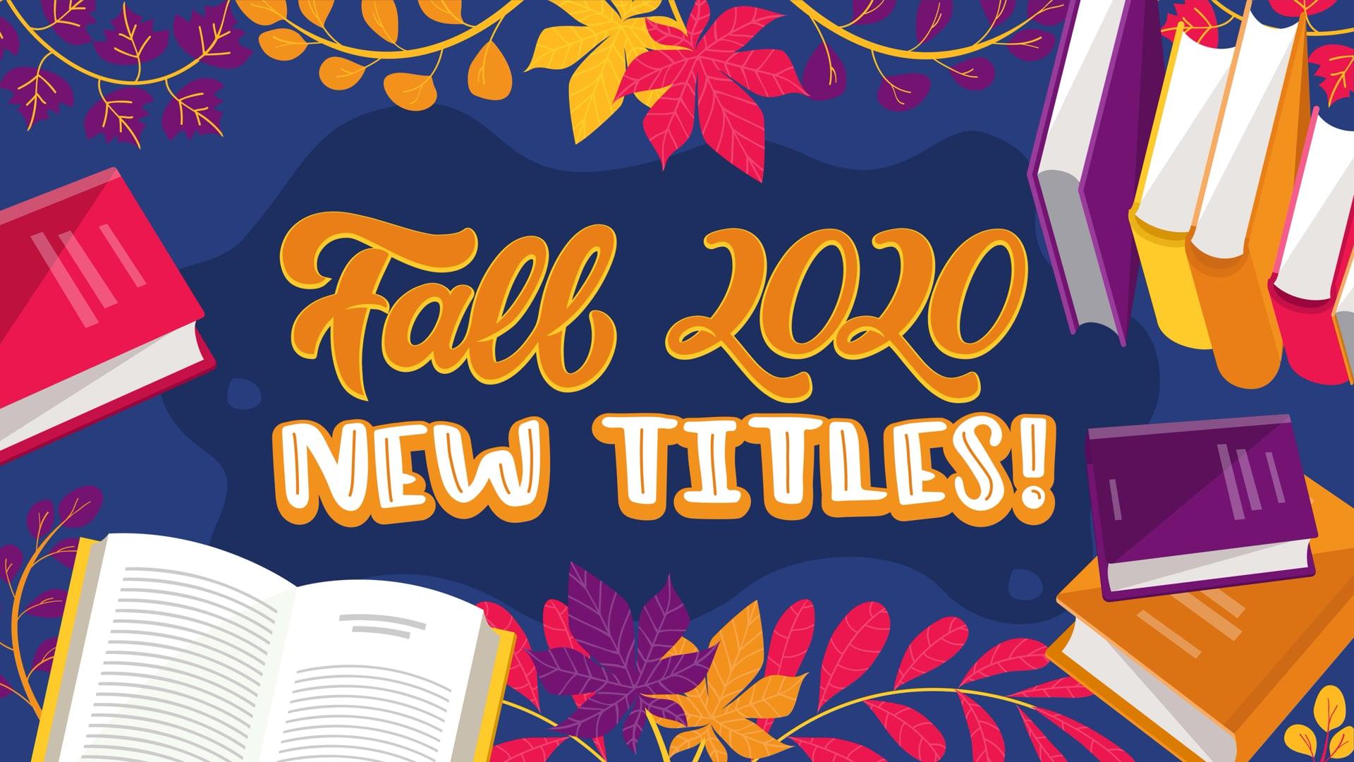 Fall 2020- New Titles
