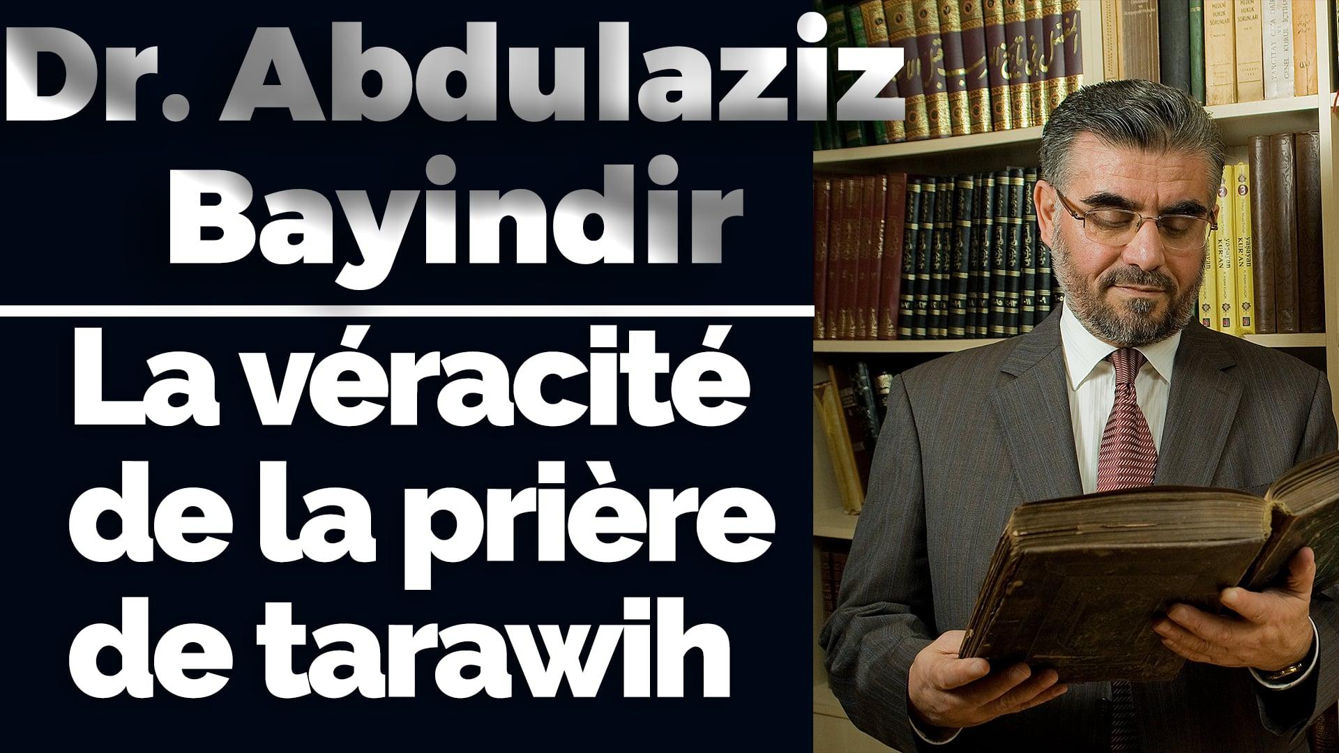 Dr Abdulaziz Bayindir (Turc) : La véracité de la prière de tarawih