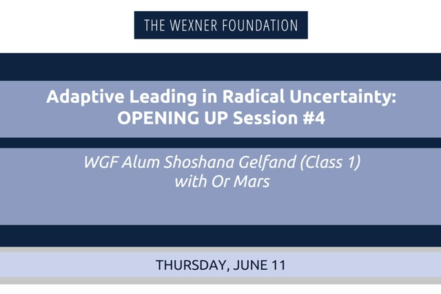 Adaptive Leading in Radical Uncertainty: Opening Up Session #4