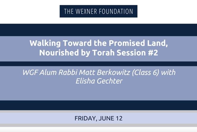 Walking Toward the Promised Land, Nourished by Torah Session #2
