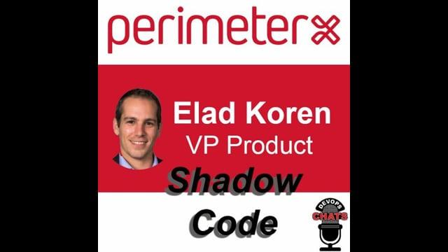 EP 285: Shadow Code Security w/ Perimeter X