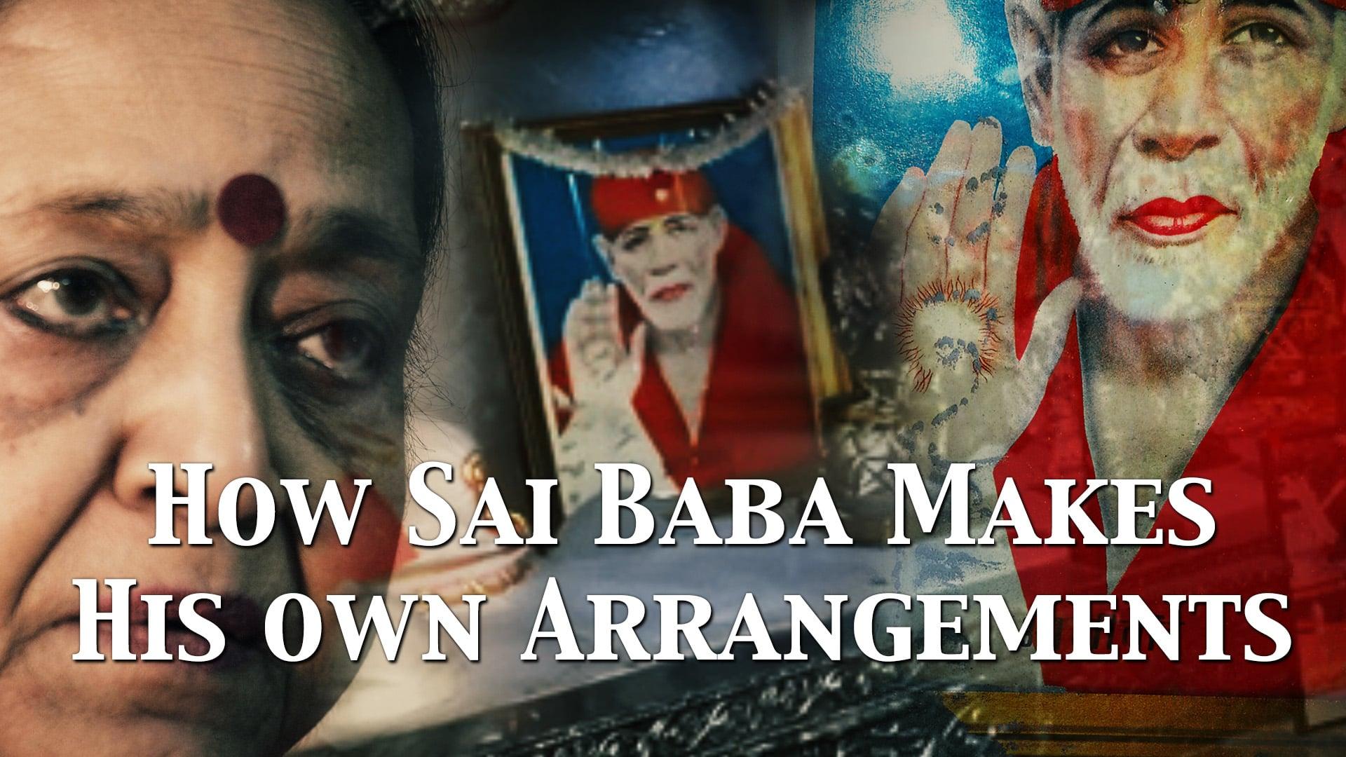 How Sai Baba Makes His Own Arrangements