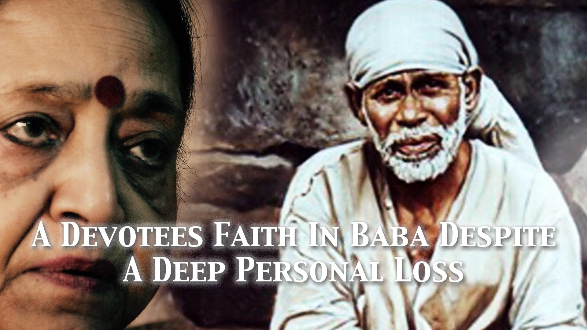 A Devotee's Faith in Baba Despite Deep Personal loss