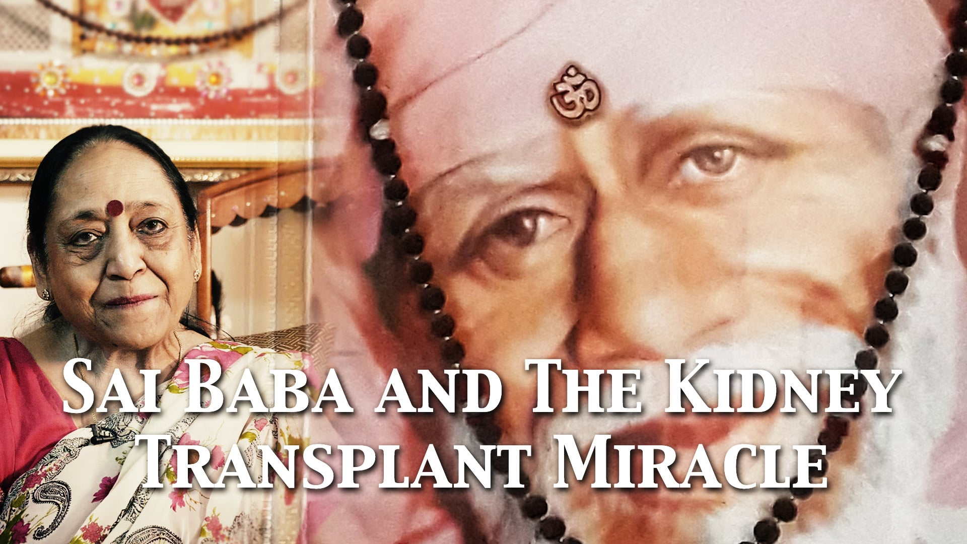 Sai Baba and the Kidney Transplant Miracle