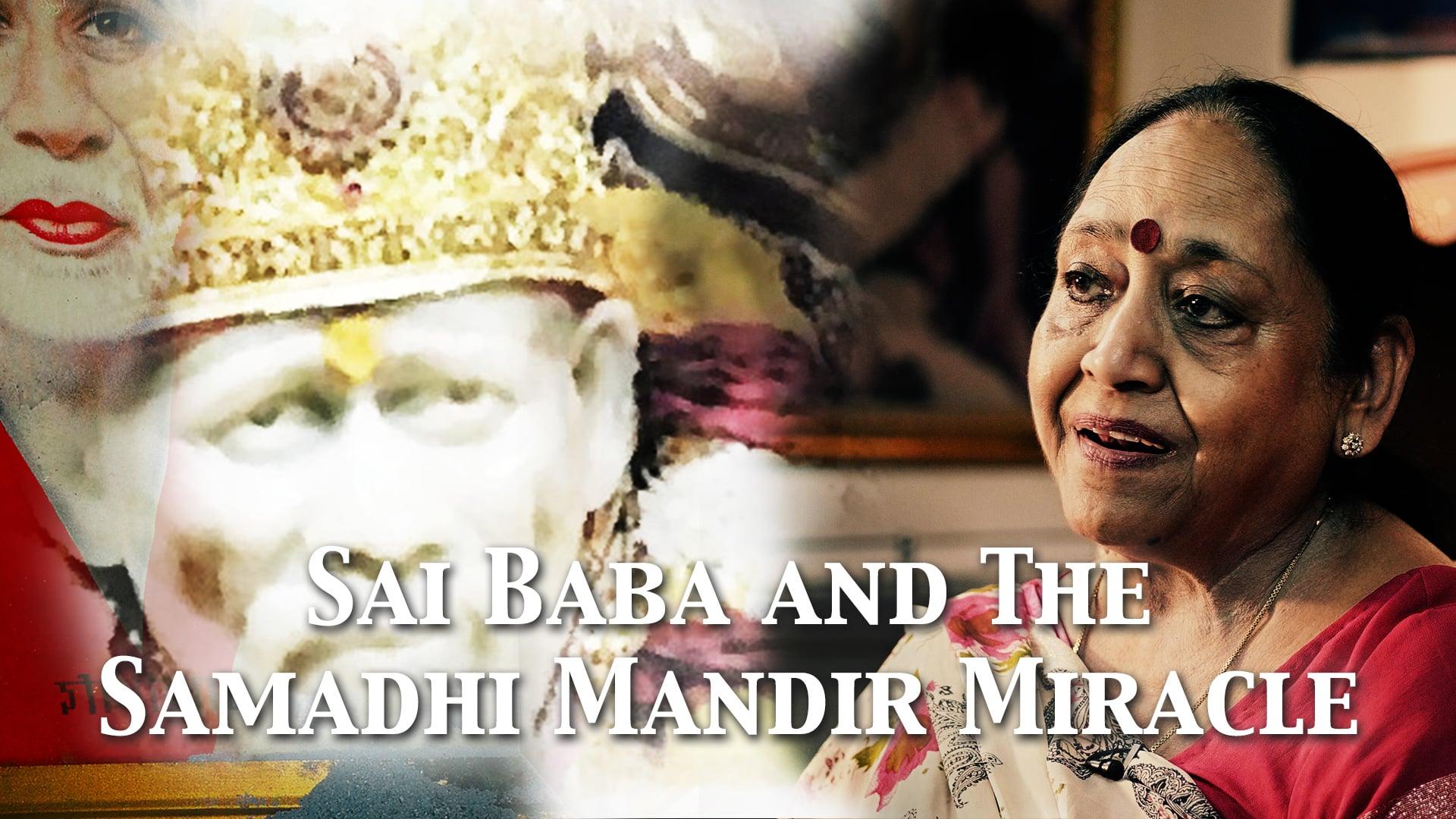 Sai Baba and the Samadhi Mandir miracle