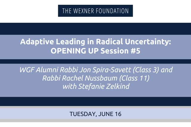 Adaptive Leading in Radical Uncertainty: Opening Up Session #5
