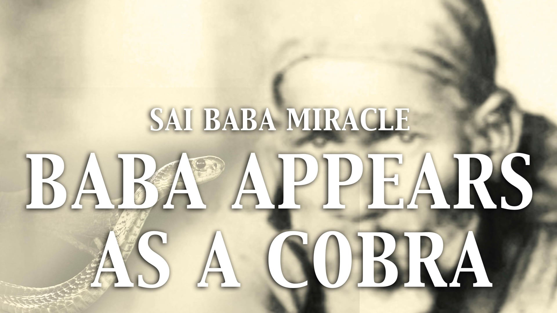 Baba appears as a cobra