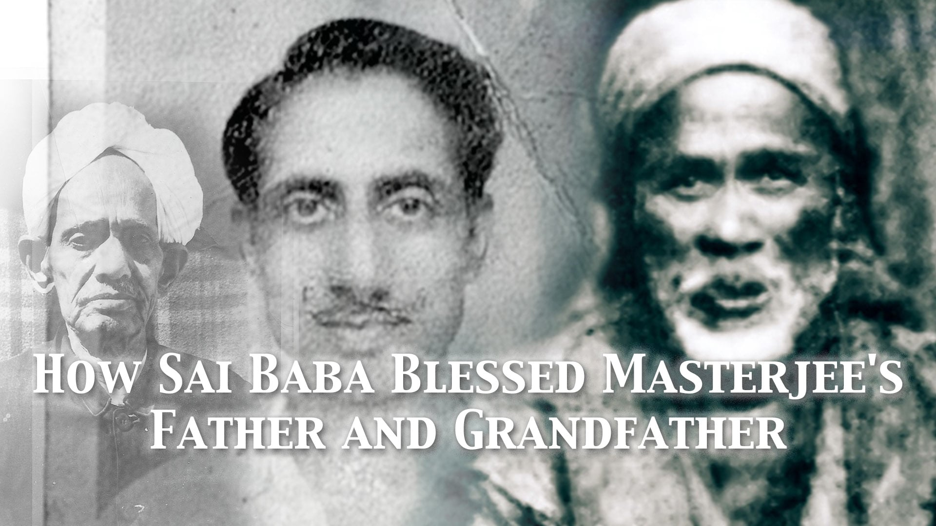 How Baba blessed Masterjee's father and grandfather