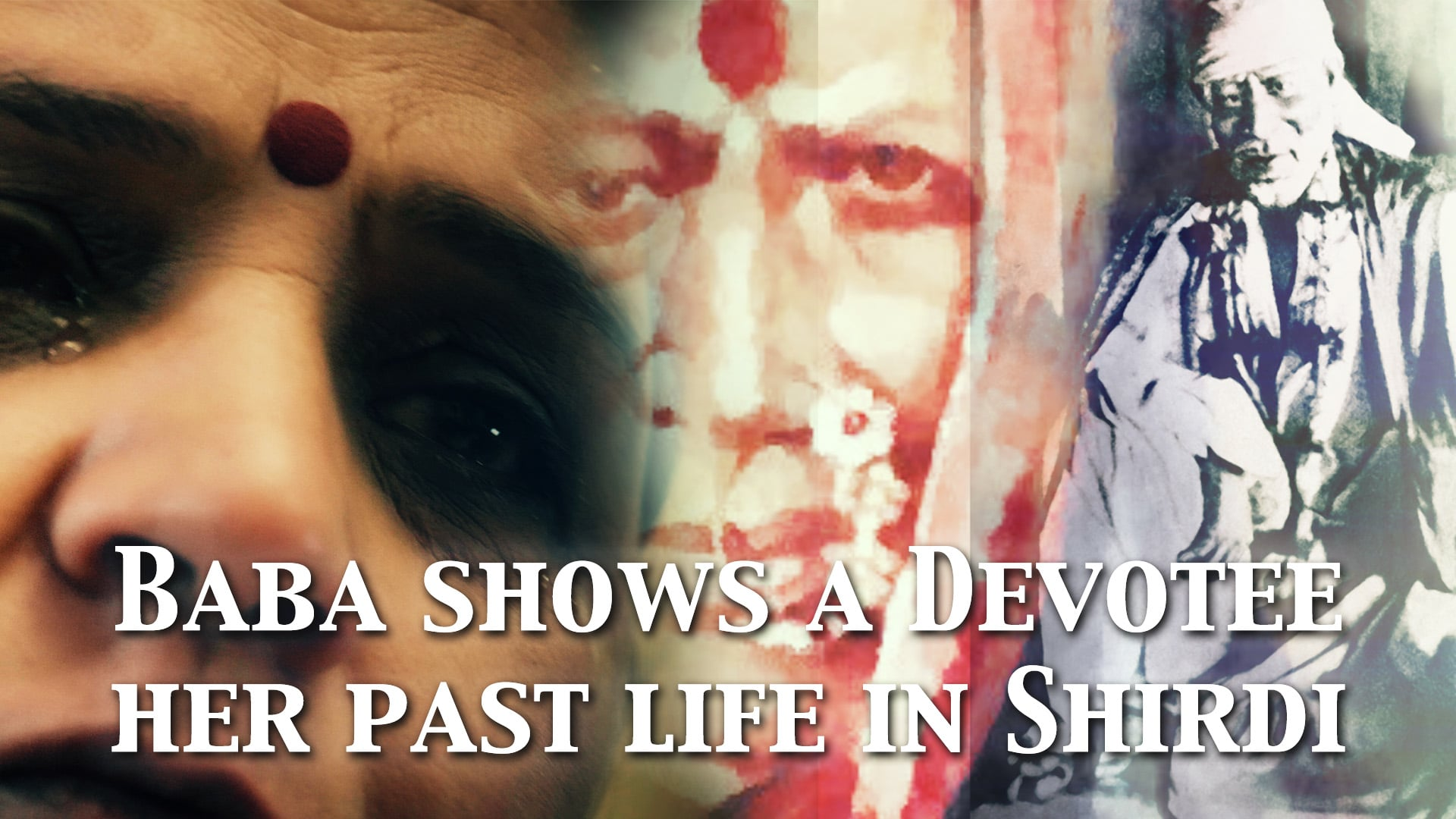Sai Baba shows a devotee her past life in Shirdi