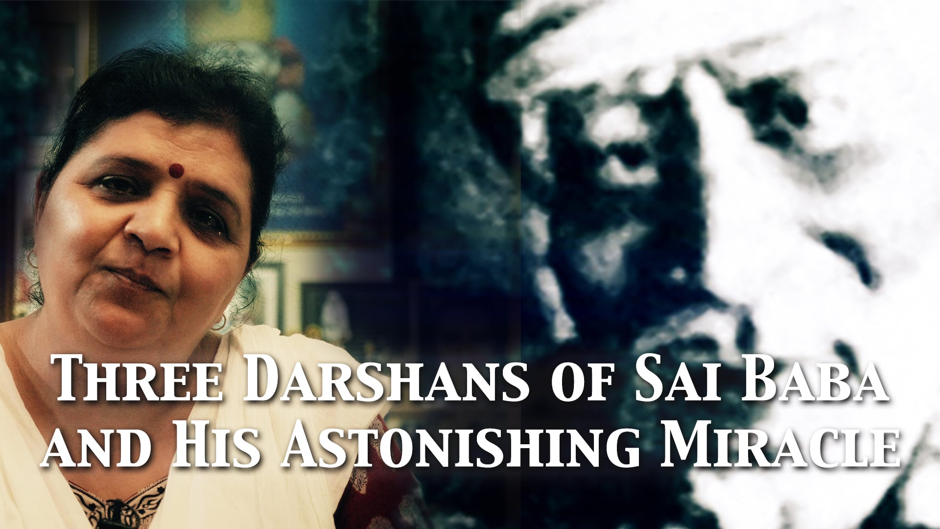 Three Darshans of Baba and His Astonishing Miracle