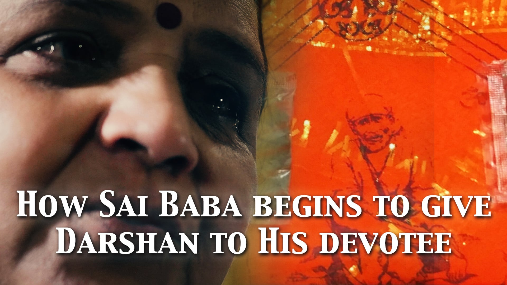 How Sai Baba begins to give Darshan to His devotee