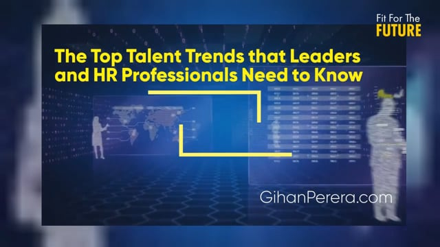 The Top Talent Trends That Leaders and HR Professionals Need To Know