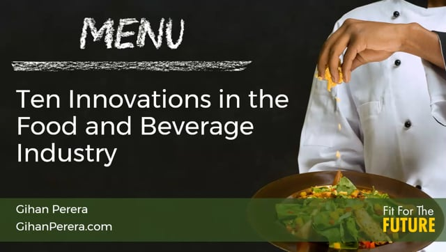 Ten Innovations in the Food and Beverage Industry