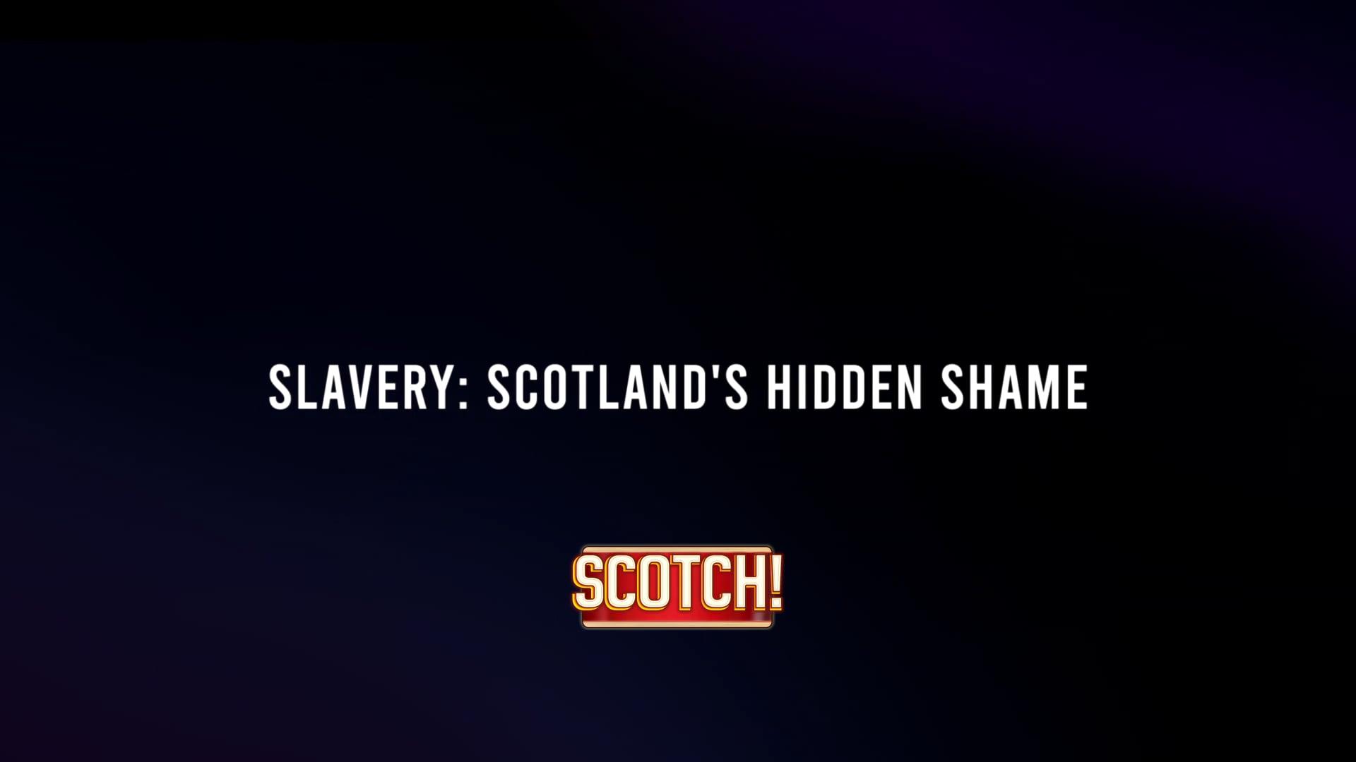 Slavery: Scotland's Hidden Shame