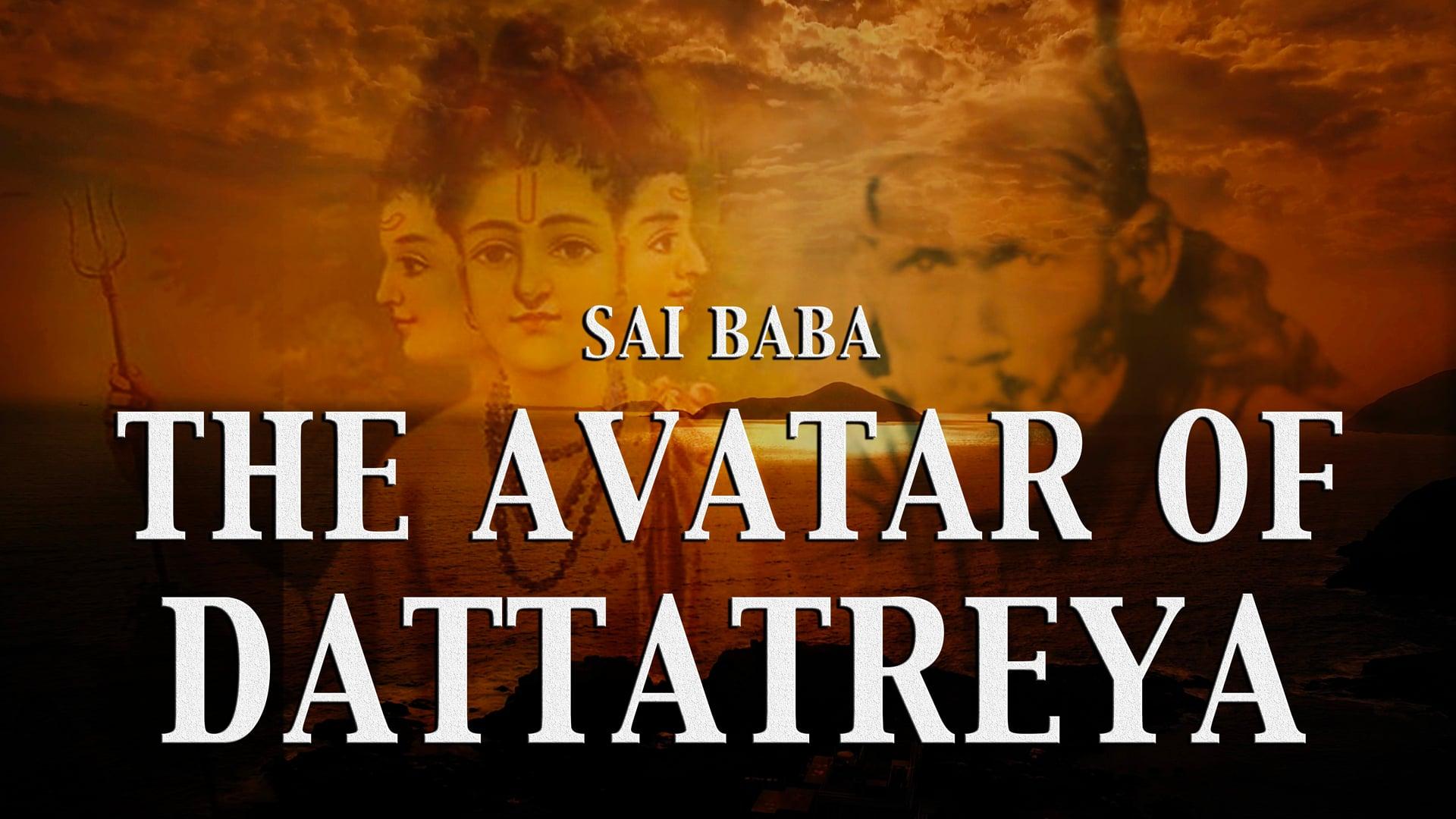 Sai Baba - The Avatar of Lord Dattatreya