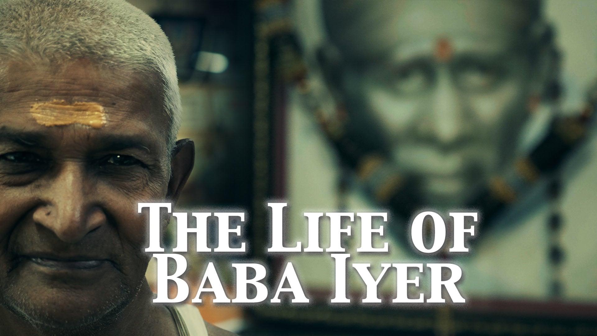 The Life of Baba Iyer