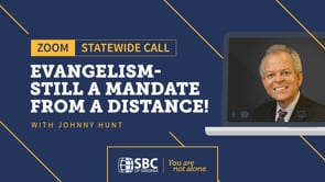 Evangelism-Still A Mandate from a Distance with Johnny Hunt