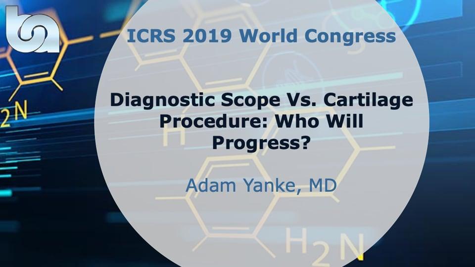 Diagnostic Scope Vs. Cartilage Procedure: Who Will Progress?