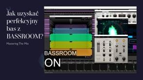 Jak uzyskać perferkcyjny bas z BASSROOM?