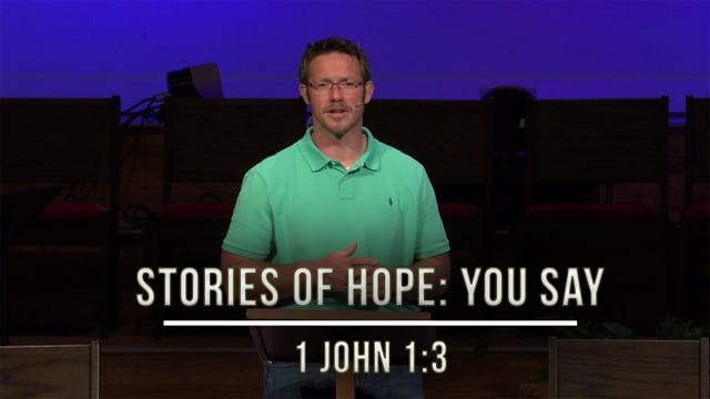 June 26, 2020   Stories of Hope: You Say   1 John 3:1