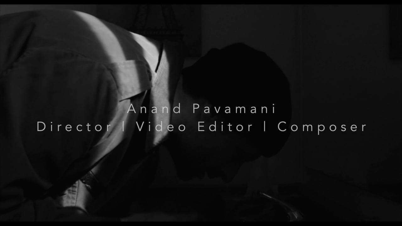 Anand Pavamani 2020 Video Editor   Director   Composer Reel