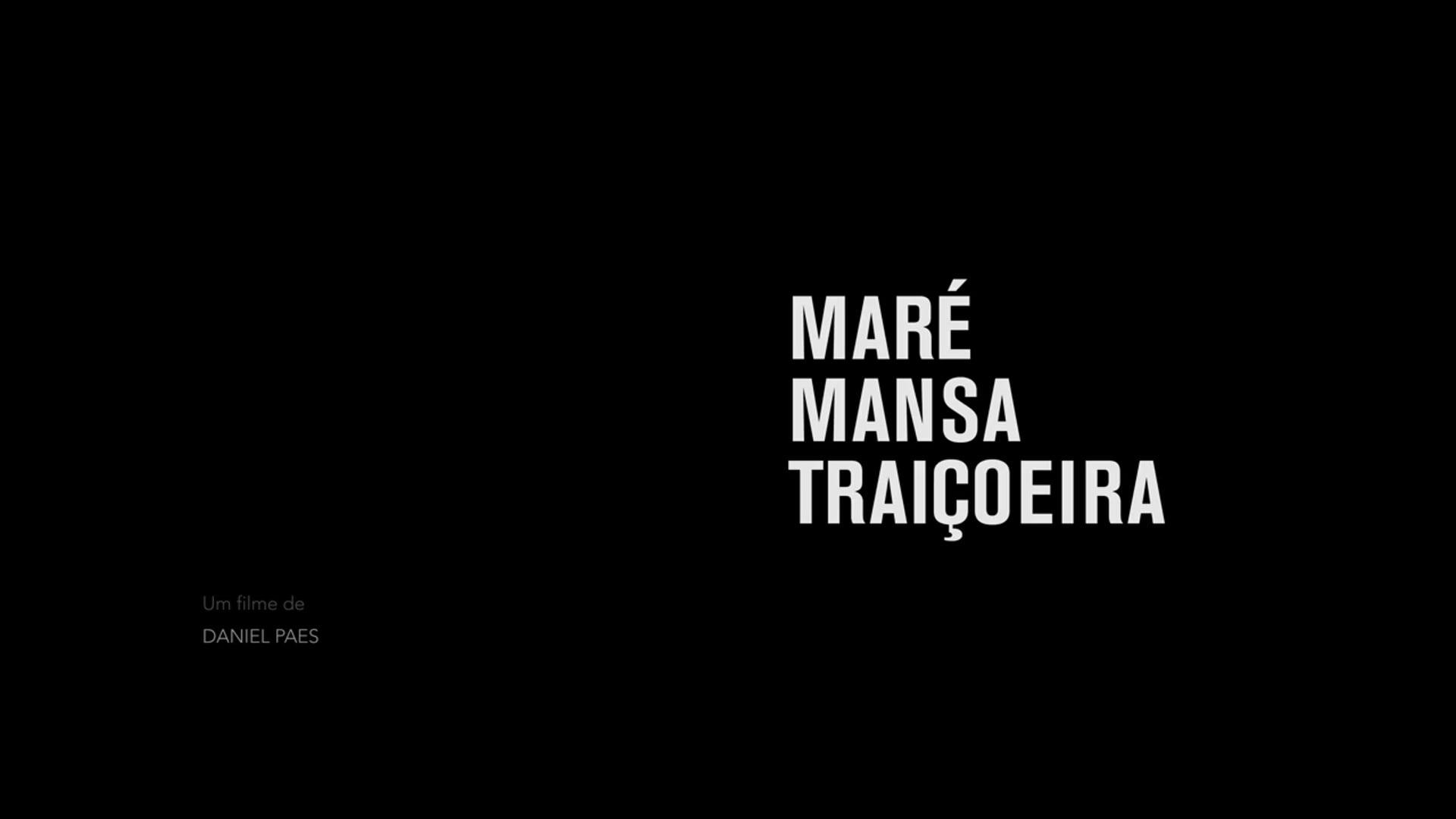 Maré Mansa Traiçoeira | Curta-metragem | 2020
