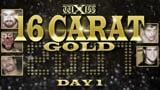 wXw 16 Carat Gold 2007 - Night 1