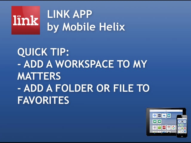 LINK App Quick Tip: Add to My Matters & Favorites 0:36