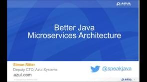 Azul Webinar: Better Java Microservices Architecture