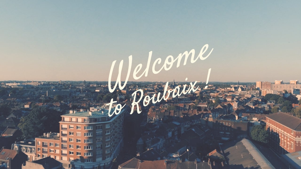 Welcome to Roubaix !