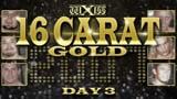 wXw 16 Carat Gold 2007 - Night 3