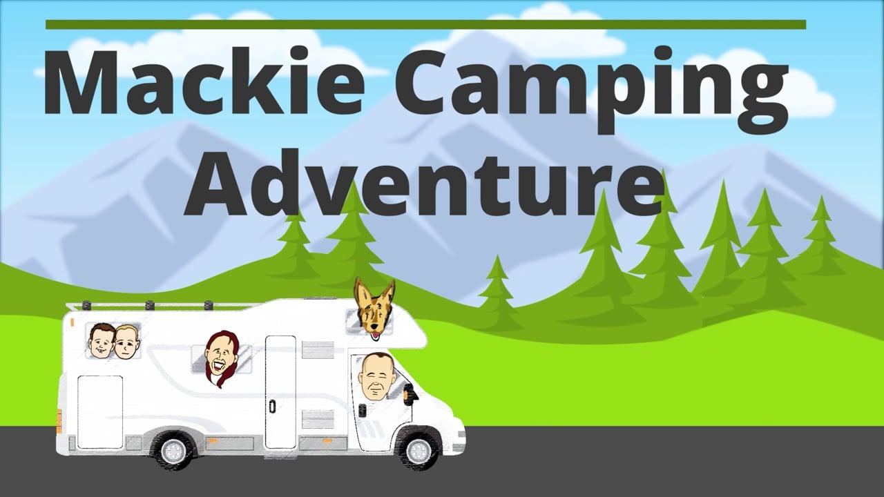 Mackie Camping Adventure