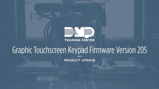 DMP Training Center: Graphic Touchscreen Keypad Firmware Version 205