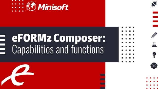 eFORMz Composer: Capabilities & Functions
