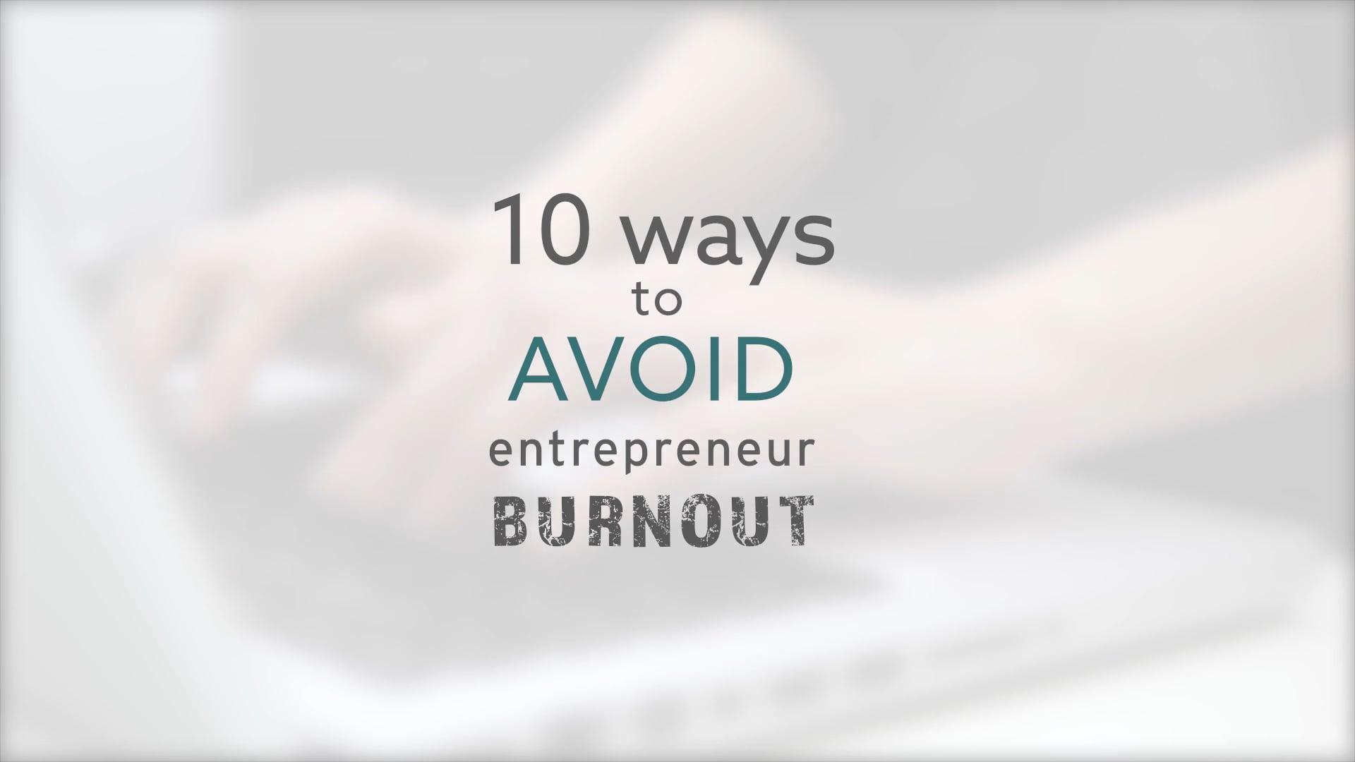 10 Ways to Avoid Entrepreneur Burnout | Ep. 1