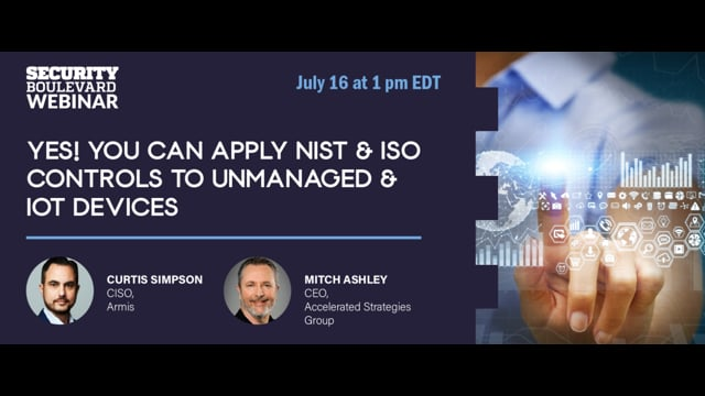 Yes! You Can Apply NIST & ISO Controls to Unmanaged & IoT Devices