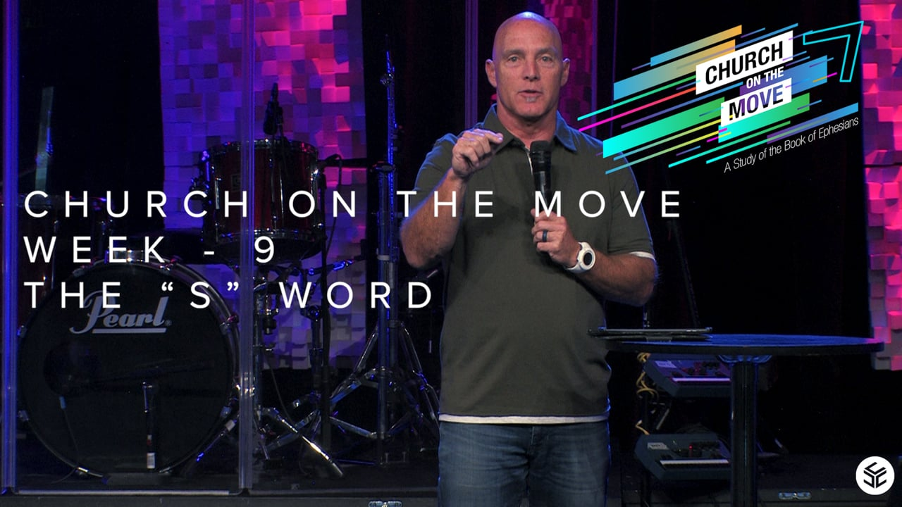 Church On The Move - Week 9 - The S Word