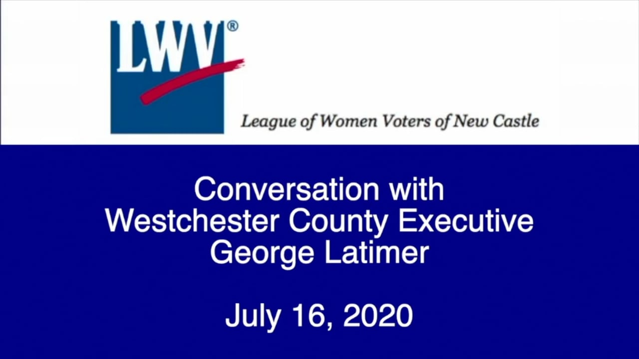 Conversation with Westchester County Executive George Latimer 7/16/20
