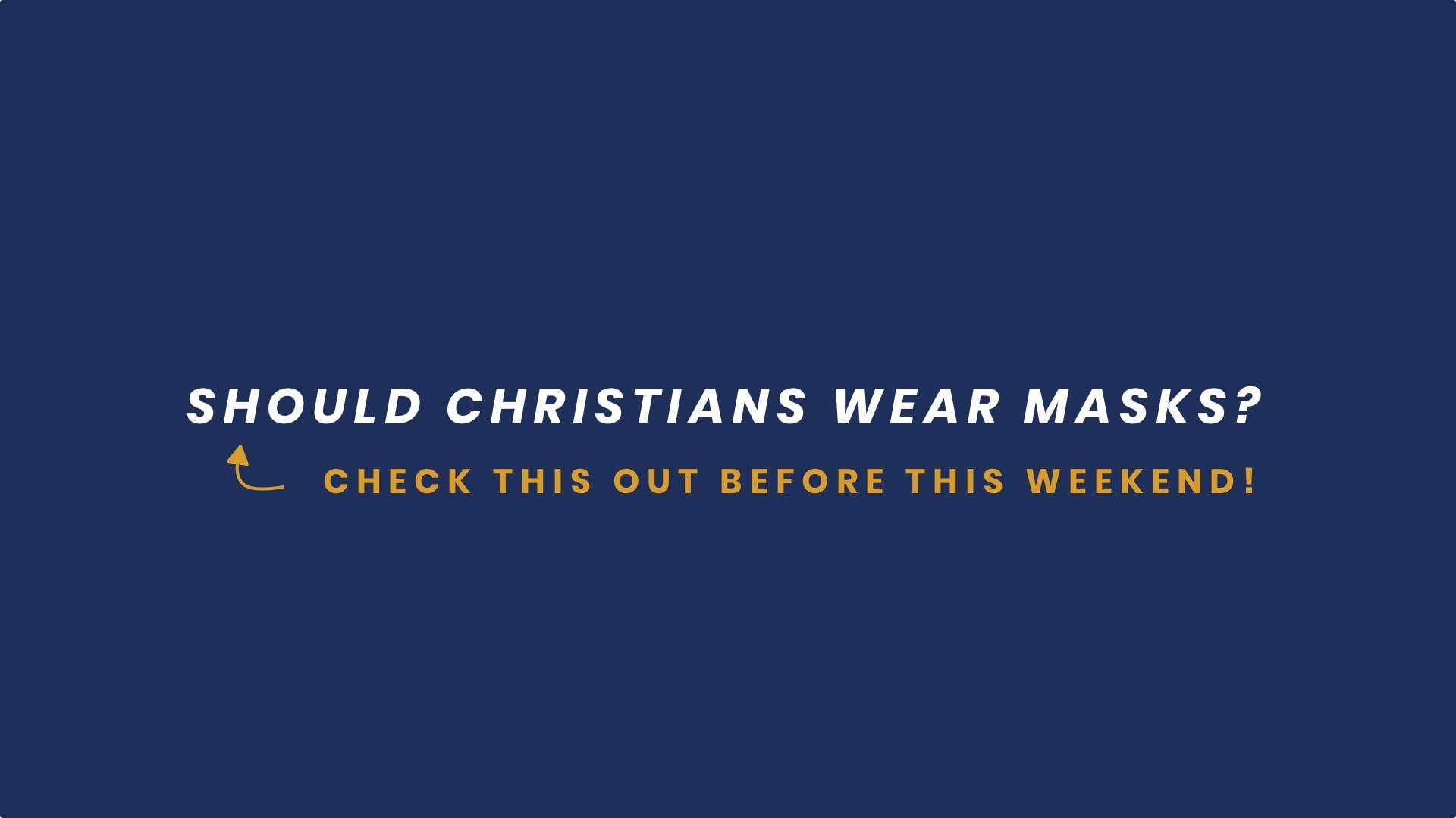 Should Christians Wear Masks?