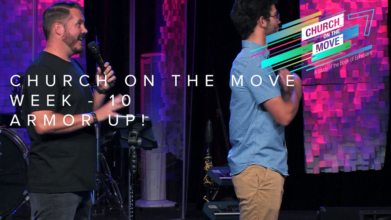 Church On The Move - Week 10 - Armor Up