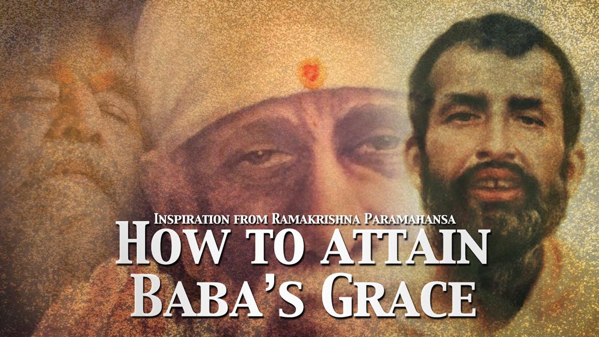 How to Attain Baba's Grace  Inspiration from the life of Ramakrishna Paramhansa