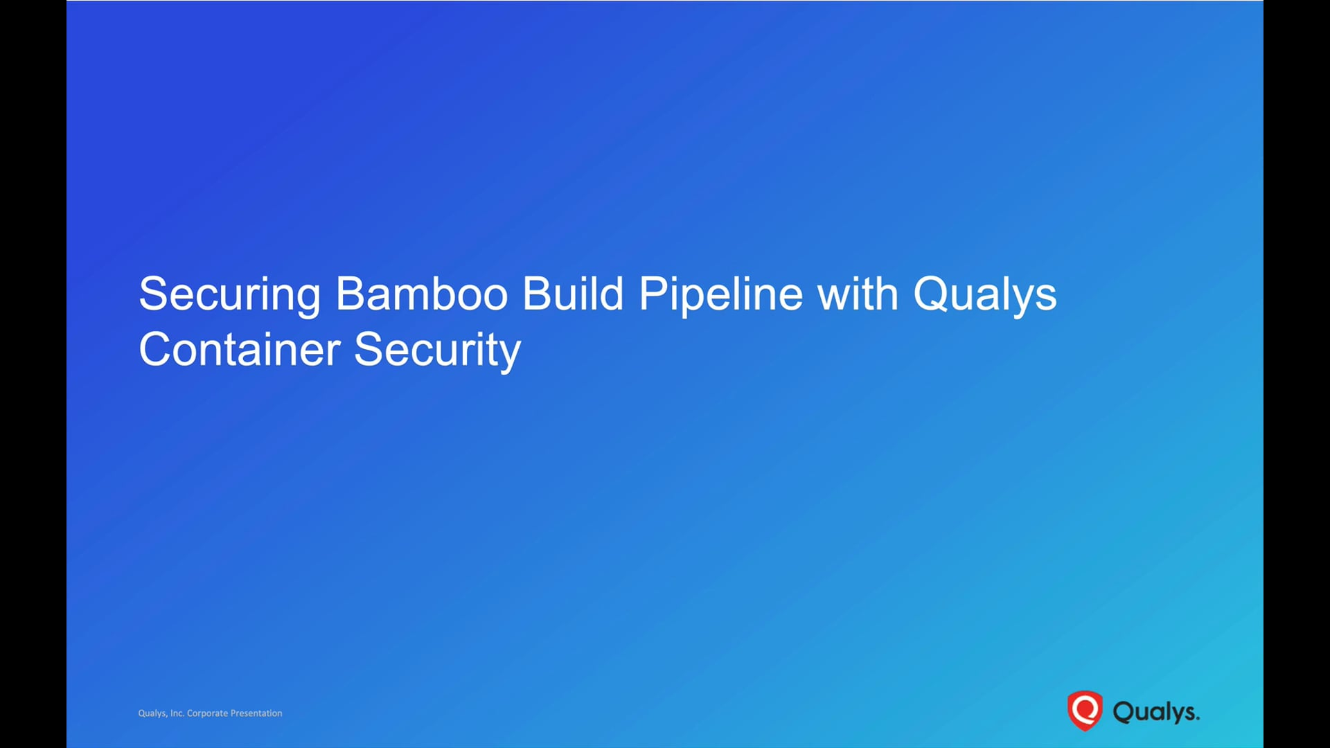 Securing Bamboo Build Pipeline with Qualys Container Security