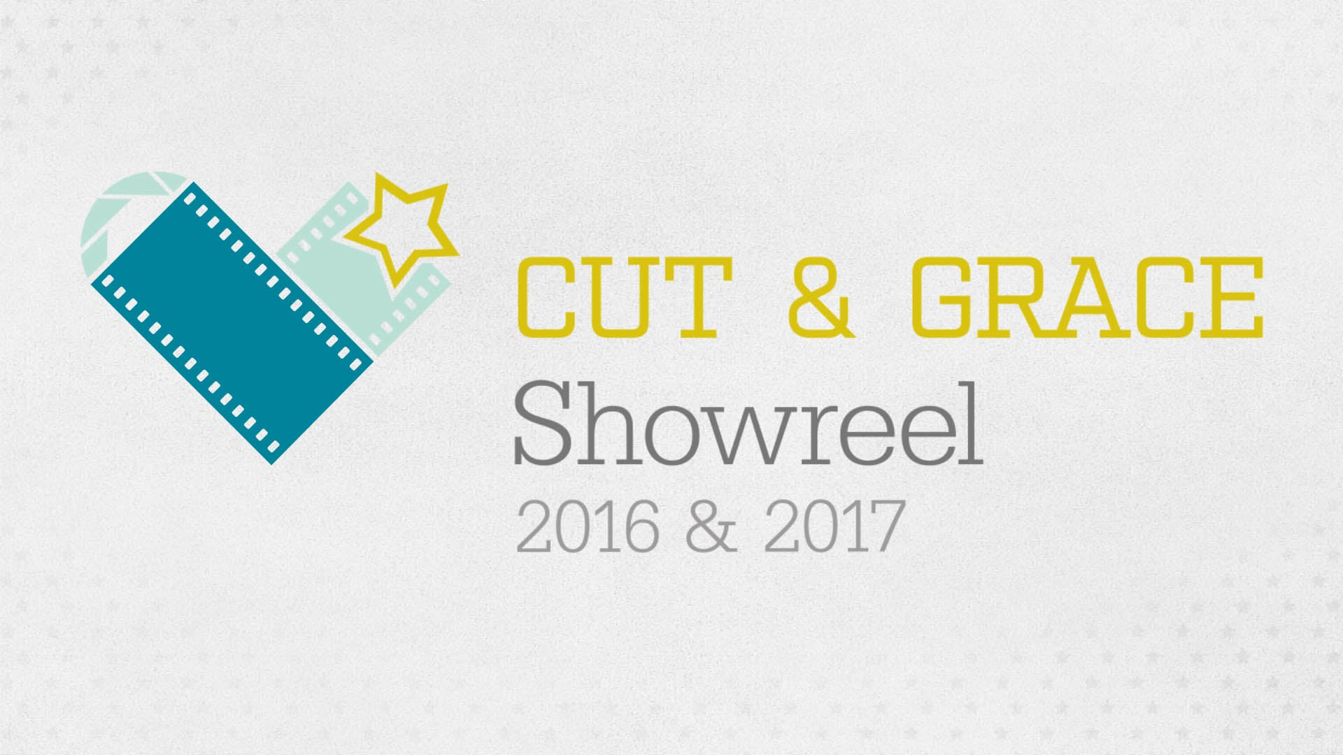 CUT & GRACE Showreel 2016 & 2017