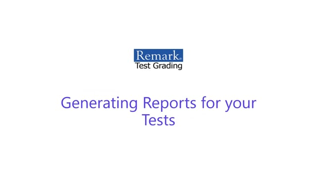 Remark Test Grading Cloud - Generating Reports for your Tests