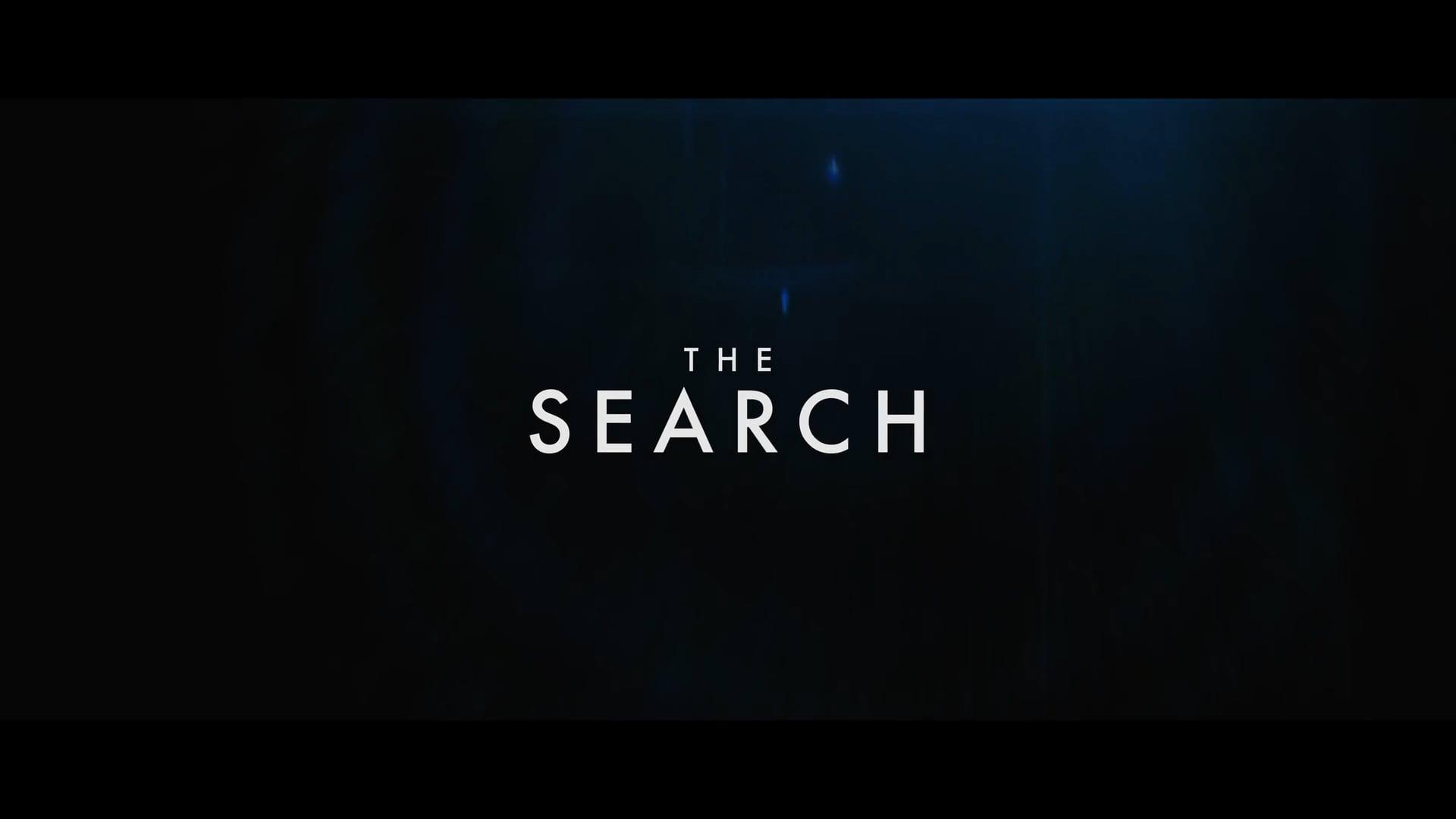 The Search Trailer