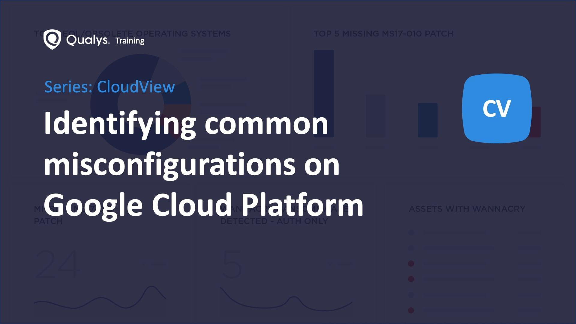 Identifying common misconfigurations on Google Cloud Platform