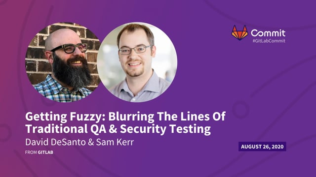 David DeSanto & Sam Kerr - Getting Fuzzy: Blurring the lines of traditional QA and security testing