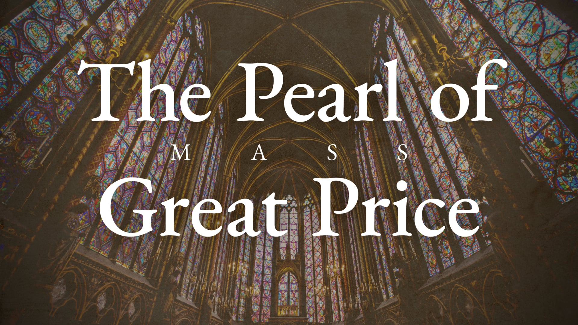 The Pearl of Great Price - Week 5