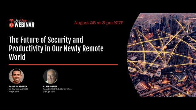 The Future of Security and Productivity in Our Newly Remote World